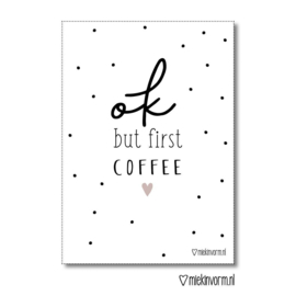 Ok but first coffee - A4 poster