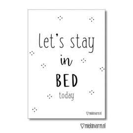 Let's stay in bed today - A4 poster