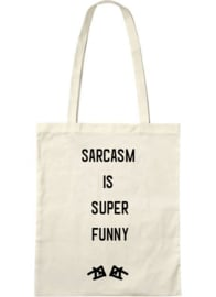 the 'sarcasm is super funny' bag