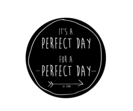 "Buitenkaars / bucket Rustik Lys  "" ITS A PERFECT DAY"""
