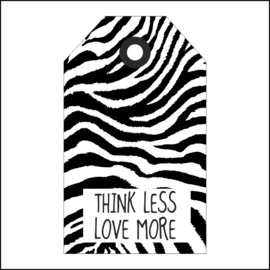 Think less love more
