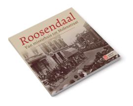 Roosendaal - Van missiehuis tot Molenstraat