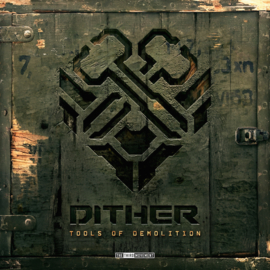 Dither - Tools Of Demoliton