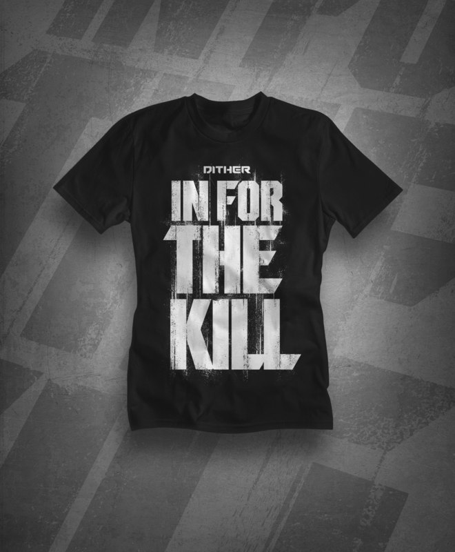 Dither  'In For The Kill' Shirt