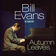 BILL EVANS - AUTUMN LEAVES
