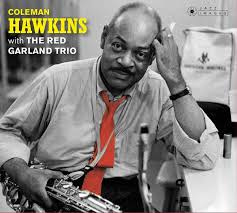 COLEMAN HAWKINS - WITH THE RED GARLAND TRIO