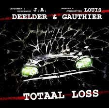 JULES DEELDER & LOUIS GAUTHIER - TOTAAL LOSS coloured