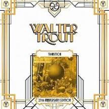 WALTER TROUT - TRANSITION 25TH ANNIVERSARY EDITION