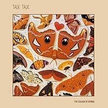 TALK TALK - THE COLOUR OF SPRING