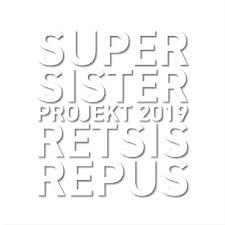 supersister projekt 2019 - retsis repus col.vinyl