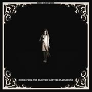 ERIC GEEVERS - SONGS FROM THE ELECTRIC ANYTIME PLAYGROUND