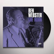 BEN WEBSTER - THE HORN