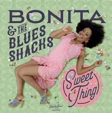 BONITA & THE BLUES SHACKS - SWEET THING