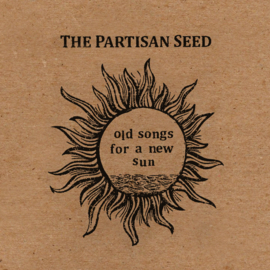 The Partisan Seed - Old Songs for a New Sun (CD)