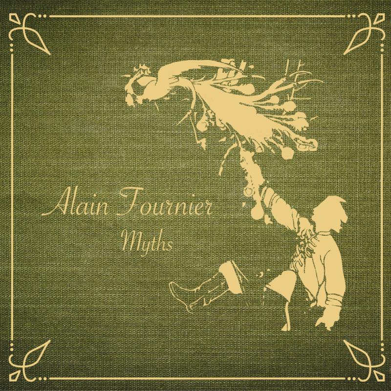 Alain Fournier - Myths (CD)