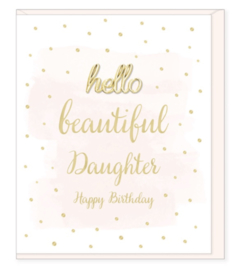 Hello Beautiful Daughter, Happy Birthday!