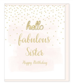 Hello Fabulous Sister, Happy Birthday!