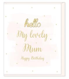 Hello My Lovely Mum, Happy Birthday!