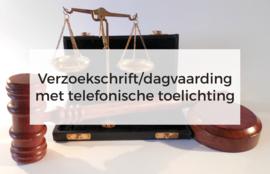 Verzoekschrift of dagvaarding met telefonische toelichting