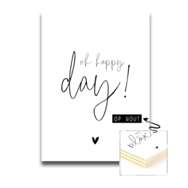 Hout - Oh happy day / A4 formaat