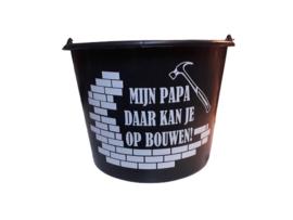 Bouw-emmer | Mijn Papa/Opa daar kan je op bouwen