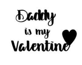 Daddy is my valentine