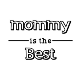 Mommy is the best