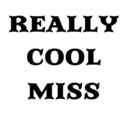 Really cool miss