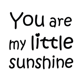 Tekst muursticker - You are my little sunshine