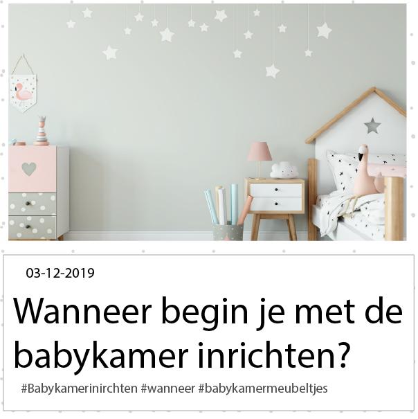 Waneer begin je met het inrichten van de babykamer?