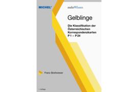 MICHEL Gelblinge Die Klassifikation der Österreichische Korrespondenzkarten P1-P24 (ISBN 97839544022342)