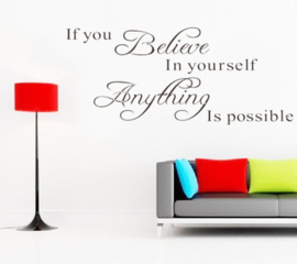 If you believe in yourself anything is possible Muursticker