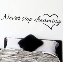 Muursticker Never stop dreaming ♥