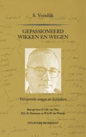 S. Vestdijk: Gepassioneerd wikken en wegen. Verspreide essays en kritieken