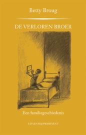 Betty Broug: De verloren broer. Een familiegeschiedenis