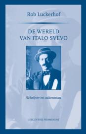 Rob Luckerhof: De wereld van Italo Svevo