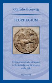 Corrado Hoorweg: Florilegium. Een humanistische stroming in de Nederlandse dichtkunst sinds 1880