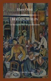 Hans Olink: Berlijn! Berlin! In het spoor van de geschiedenis