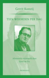 Gerrit Komrij: Tien woorden per dag. Aforismen verzameld door Gerd de Ley