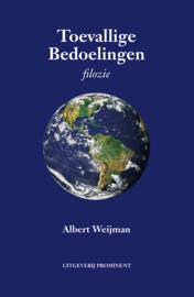 Albert Weijman: Toevallige Bedoelingen