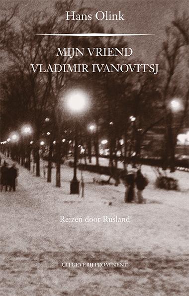 Hans Olink: Mijn vriend Vladimir Ivanovitsj