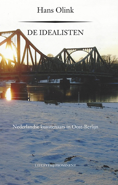 Hans Olink: De idealisten. Nederlandse kunstenaars in Berlijn