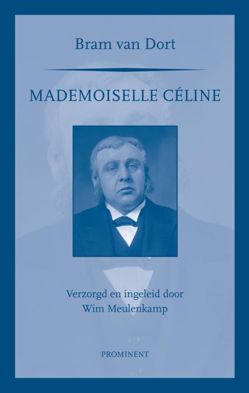 Bram van Dort: Mademoiselle Celine. Verzorgd en ingeleid door Wim Meulenkamp