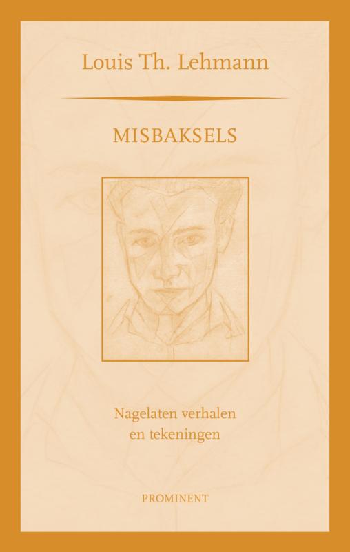 Louis Th. Lehmann: Misbaksels. Nagelaten verhalen en tekeningen