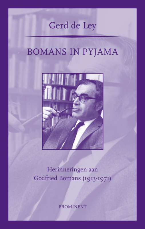 Gerd de Ley: Bomans in pyjama. Herinneringen aan Godfried Bomans (1913-1971)