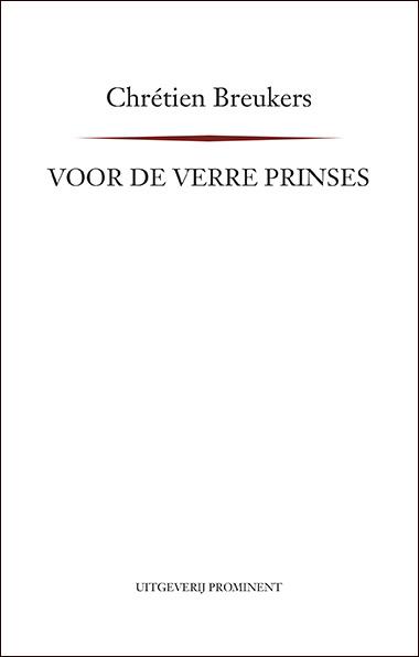 Chrétien Breukers: Voor de verre prinses