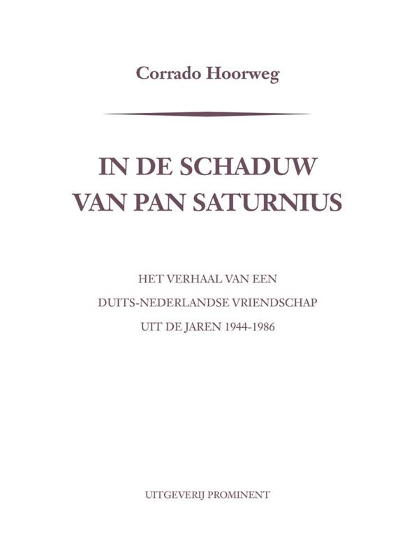 Corrado Hoorweg; In de schaduw van Pan Saturnius