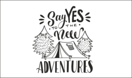 Camping   Say YES to the new adventures
