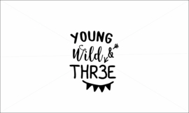 Young wild & Three