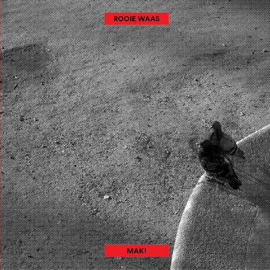 """Rooie Waas - Mak! - 12"""" vinyl"""